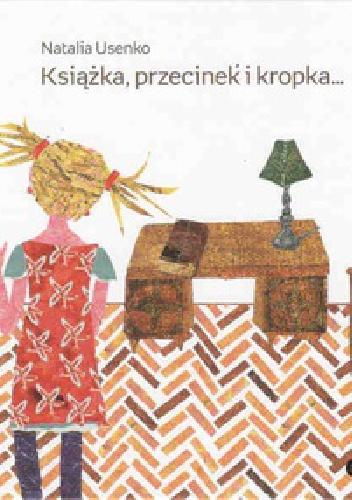 Natalia Usenko - Książka, przecinek i kropka...
