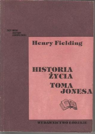 Henry Fielding - Historia życia Toma Jonesa, t. 1