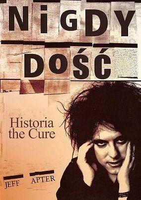 Jeff Apter - Nigdy dość. Historia the Cure