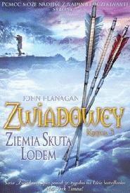 John Flanagan - Zwiadowcy. Ziemia skuta lodem