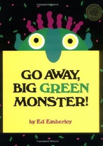 Ed Emberley - Go Away, Big Green Monster!