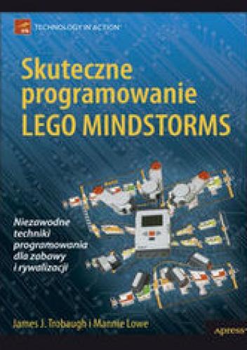 Trobaugh James J. - Skuteczne programowanie Lego Mindstorms