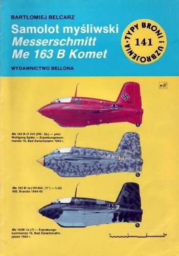 Bartłomiej Belcarz - Samolot myśliwski Messerschmitt Me 163 B Komet