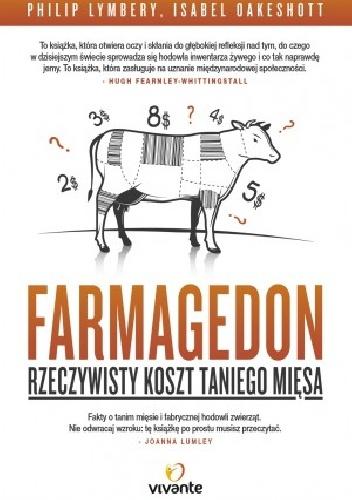 Philip Lymbery - Farmagedon. Rzeczywisty koszt taniego mięsa
