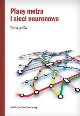 Claudi Alsina - Plany metra i sieci neuronowe. Teoria grafów