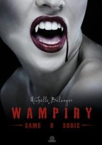 Michelle Belanger - Wampiry - same o sobie