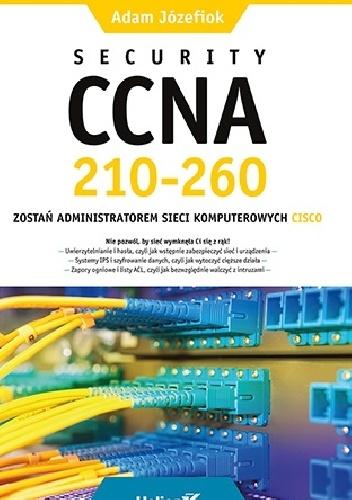 Adam Józefiok - Security CCNA 210-260. Zostań administratorem sieci komputerowych Cisco