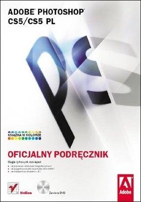 Adobe Creative Team - Adobe Photoshop CS5/CS5 PL. Oficjalny podręcznik