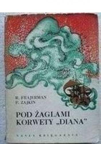 """Ruwim Frajerman - Pod żaglami korwety """"Diana"""""""