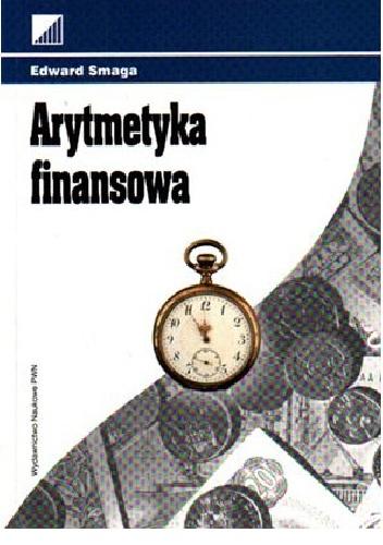 Edward Smaga - Arytmetyka finansowa