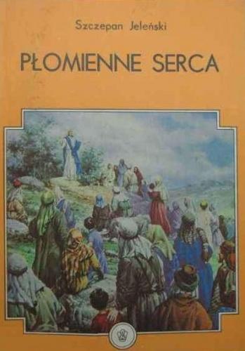 Szczepan Jeleński - Płomienne serca: opowieści ewangeliczne