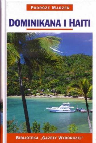 praca zbiorowa - Dominikana i Haiti. Podróże marzeń