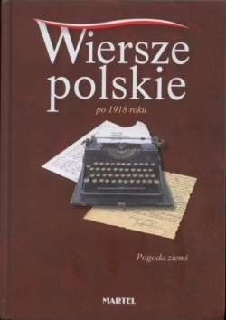 praca zbiorowa - Wiersze polskie po 1918 roku. Pogoda ziemi