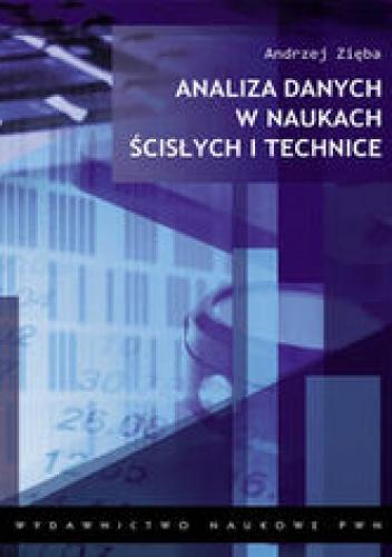 Andrzej Zięba - Analiza danych w naukach ścisłych i technice