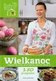 Olga Smile - Wielkanoc Świąteczna kuchnia mojej babci