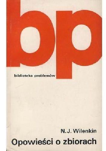 Naum Akovlevic Vilenkin - Opowieści o zbiorach