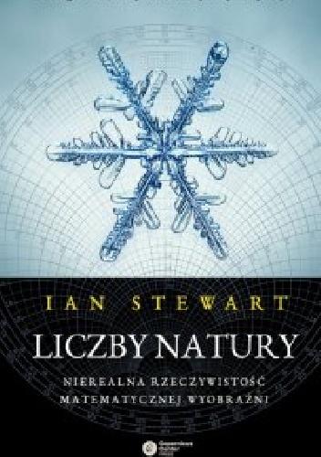 Ian Stewart - Liczby natury. Nierealna rzeczywistość matematycznej wyobraźni