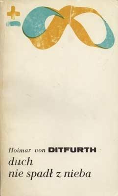 Hoimar von Ditfurth - Duch nie spadł z nieba