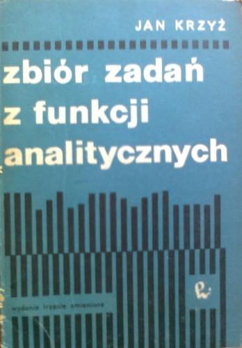 Jan Krzyż - Zbiór zadań z funkcji analitycznych