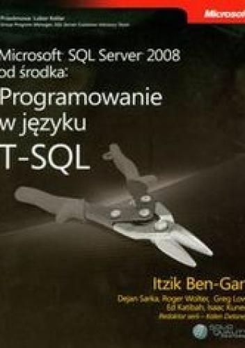 Ben-Gan Itzik - Microsoft SQL Server 2008 od środka Programowanie w języku T-SQL