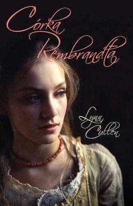 Lynn Cullen - Córka Rembrandta