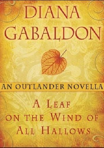 Diana Gabaldon - A Leaf on the Wind of All Hallows