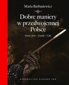 Maria Barbasiewicz - Dobre maniery w przedwojennej Polsce