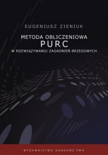 Eugeniusz Zieniuk - Metoda obliczeniowa PURC w rozwiązywaniu zagadnień brzegowych