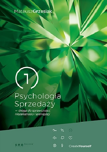 Mateusz Grzesiak - Psychologia Sprzedaży - droga do sprawczości, niezależności i pieniędzy