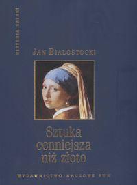 Jan Białostocki - Sztuka cenniejsza niż złoto