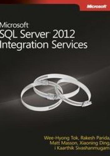praca zbiorowa - Microsoft SQL Server 2012. Integration Services