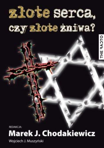 Marek Jan Chodakiewicz - Złote serca, czy złote żniwa?