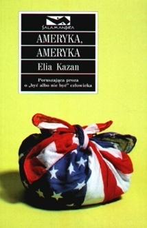 Elia Kazan - Ameryka, Ameryka