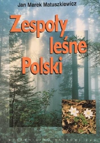 Jan Marek Matuszkiewicz - Zespoły leśne Polski