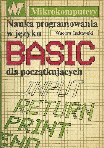 dr inż. Wacław Iszkowski - Nauka programowania w języku BASIC dla początkujących