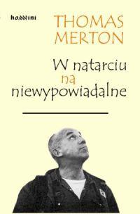 Thomas Merton - W natarciu na niewypowiadalne