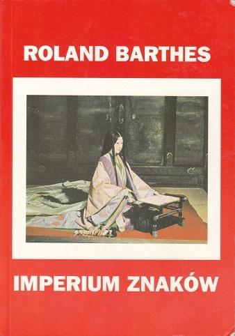 Roland Barthes - Imperium znaków