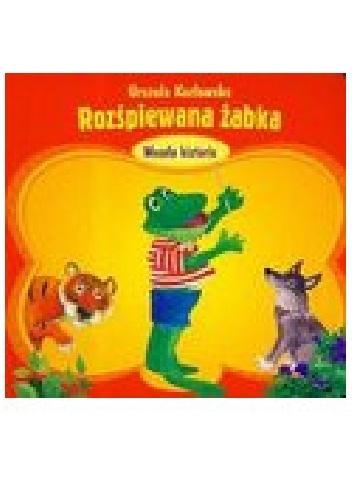 Urszula Kozłowska - Rozśpiewana żabka