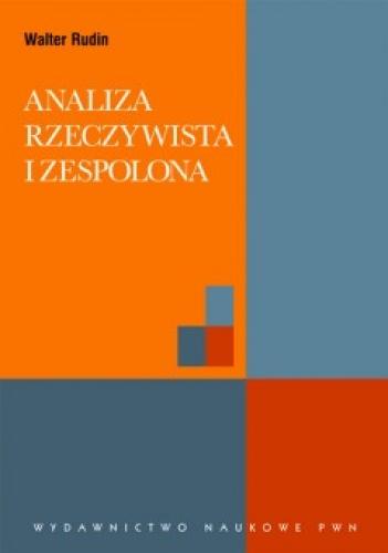 Walter Rudin - Analiza rzeczywista i zespolona