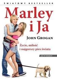 John Grogan - Marley i Ja. Życie, miłość i najgorszy pies świata