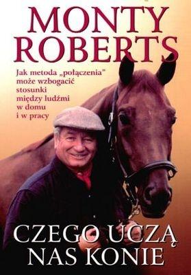 Monty Roberts - Czego uczą nas konie