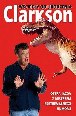 Jeremy Clarkson - Wściekły od urodzenia