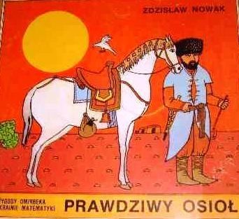 Zdzisław Nowak - Prawdziwy osioł . Przygody Omirbeka w krainie matematyki