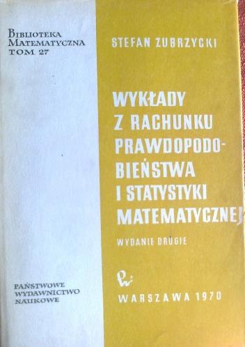 Stefan Zubrzycki - Wykłady z rachunku prawdopodobieństwa i statystyki matematycznej