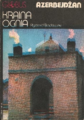 Ryszard Badowski - Kraina ognia. Azerbejdżan
