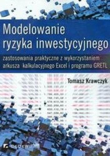 Krawczyk Tomasz - Modelowanie ryzyka inwestycyjnego