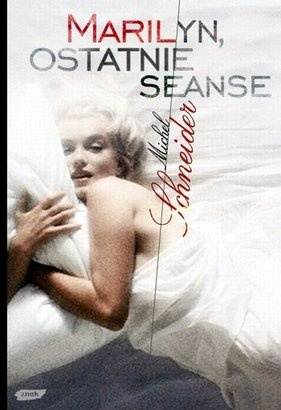 Michel Schneider - Marilyn, ostatnie seanse