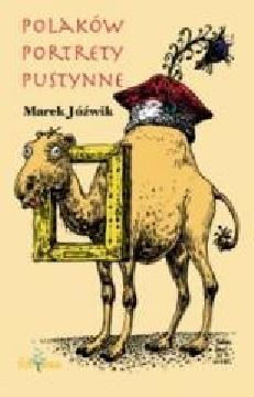 Marek Jóźwik - Polaków portrety pustynne