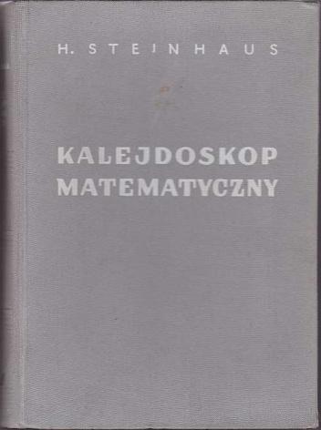 Hugo Steinhaus - Kalejdoskop matematyczny