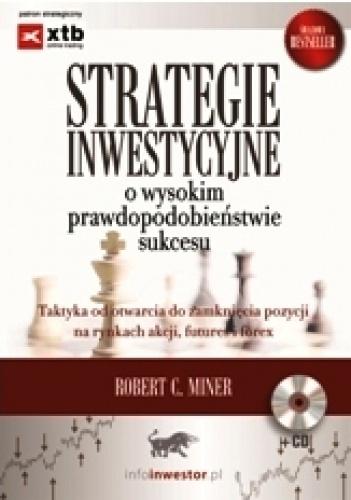 Robert C. Miner - Strategie inwestycyjne o wysokim prawdopodobieństwie sukcesu